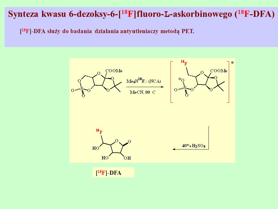 Synteza kwasu 6-dezoksy-6-[18F]fluoro-L-askorbinowego (18F-DFA)